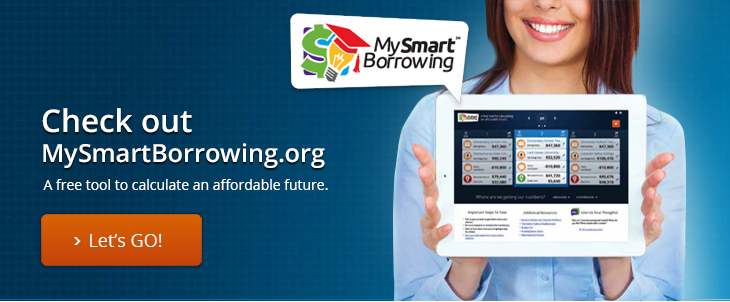 Check Out MySmartBorrowing.org - A free tool to calculate an affordable future.